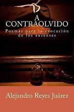 NEW A contraolvido: Poemas para la evocación de los ausentes (Spanish Edition)