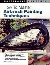 How to Master Airbrush Painting Techniques (Motorbooks Workshop), JoAnn Bortles,