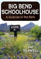 Big Bend Schoolhouse : A Surprise in the Park by Pat Seawell (2013, Hardcover)