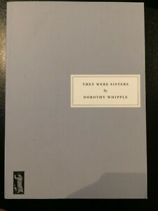 THEY WERE SISTERS by WHIPPLE DOROTHY. PERSEPHONE BOOKS LTD PAPERBACK. Very Good.