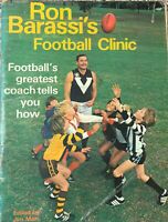 RON BARASSI'S FOOTBALL CLINIC Football's Greatest Coach Tells You How