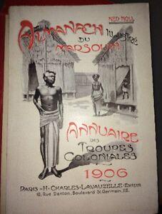 ARMÉE COLONIALE.ALMANACH DU MARSOUIN 1906, TREIZIÉME ANNÉE. CARTES ET ILLUSTR.