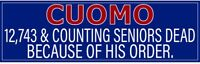 CUOMO 12,743 & COUNTING SENIORS DEAD BECAUSE OF HIS ORDER ~~ BUMPER STICKER