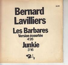 45TRS VINYL 7''/ RARE FRENCH SP BERNARD LAVILLIERS / LES BARBARES / JUNKIE
