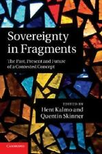 Sovereignty in Fragments : The Past, Present and Future of a Contested...