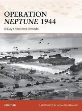 Campaign: Operation Neptune 1944 : D-Day's Seaborne Armada 268 by Ken Ford...