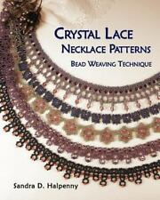 Crystal Lace Necklace Patterns, Bead Weaving Technique by Sandra Halpenny...