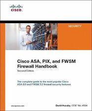 Cisco ASA, PIX, and FWSM Firewall Handbook (2nd Edition) by Hucaby, David