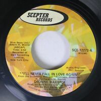 Soul 45 Dionne Warwick - I'Ll Never Fall In Love Again / What The World Needs No