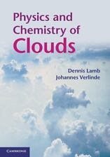 Physics And Chemistry Of Clouds: By Dennis Lamb, Johannes Verlinde