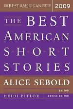 The Best American Short Stories 2009 Alice Sebold, Heidi Pitlor - NEW