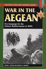 War in the Aegean: The Campaign for the Eastern Mediterranean in World War II...
