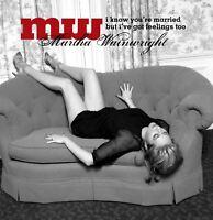 MARTHA WAINWRIGHT i know you're married but i've got feelings too (CD album)