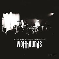 THE WOLFHOUNDS -HANDS IN THE TILL:THE COMPLETE JOHN PEEL SESSIONS  VINYL LP NEW!