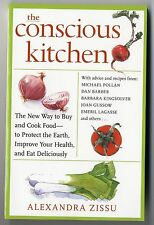 THE CONSCIOUS KITCHEN, Buy and Cook Food to Protect the Earth, Improve Health
