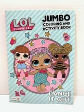 LOL SURPRISE! JUMBO COLORING & ACTIVITY BOOK DANCE IT OUT NEW GIRLS FUN!