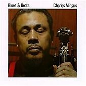 Charles Mingus - Blues and Roots (1993)