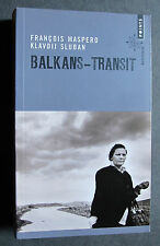 KLAVDIJ SLUBAN FRANCOIS MASPERO BALKANS TRANSIT 2013 PRIX NIEPCE SIGNE SIGNED