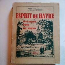 E O Julien Guillemard Esprit du Havre et ses aspects depuis ses origines