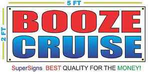 BOOZE CRUISE Banner Sign 100% All Weather New LARGER Size! Wholesale Price
