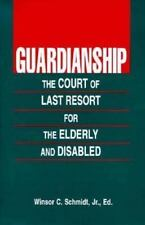 Guardianship: The Court of Last Resort for Elderly & Disabled, , Good Book