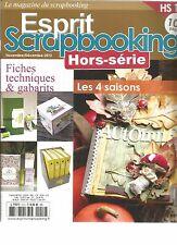 ESPRIT SCRAPBOOKING HS N°10 FICHES TECHNIQUES ET GABARITS : LES 04 SAISONS