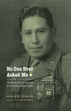 No One Ever Asked Me: The World War II Memoirs of an Omaha Indian Soldier (Paper