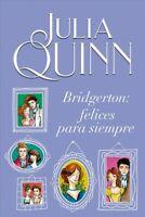 Bridgerton : Felices Para Siempre / Happily Ever After, Paperback by Quinn, J...