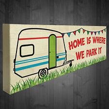 Home Is Where We Park It Novelty Freestanding Caravan Decor Gift Plaque Sign