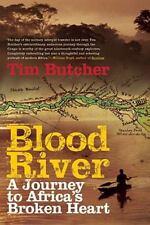 Blood River : A Journey to Africa's Broken Heart by Tim Butcher (2008) HC/DJ 1ST