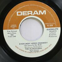 Hear! Northern Soul 45 The Flirtations - Everybody Needs Somebody (To Love In Th