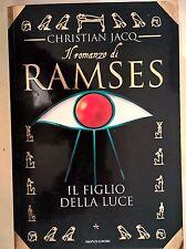 CHRISTIAN JACQ - IL ROMANZO DI RAMSES 1 IL FIGLIO DELLA LUCE - MONDADORI 1997