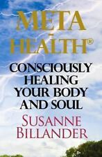 META-Health Consciously Healing Body and Soul by Susanne Billander (2013,...