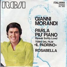 disco 45 GIRI Gianni MORANDI PARLA PIU' PIANO - ROSABELLA