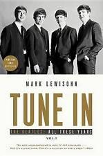 Tune In: The Beatles: All These Years - Mark Lewisohn【著】