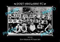SANFL 6 X 4 HISTORIC PHOTO OF THE PORT ADELAIDE FC TEAM 1901
