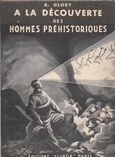 A. Glory - A LADECOUVERTE DES HOMMES PREHISTORIQUES - Grottes