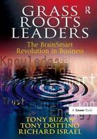 Developing Grass Roots Leaders by Tony Dottino, Richard Israel and Tony Buzan...