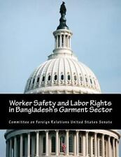 Worker Safety and Labor Rights in Bangladesh's Garment Sector by Committee on...