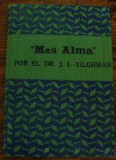 Mas Alma DR J L TILGHMAN Lecciones de Caracter 1945 Edition FREE US SHIPPING