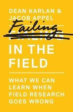 Failing in the Field : What We Can Learn When Field Experiments Go Wrong by...