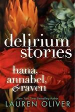 Delirium Stories: Hana, Annabel, and Raven (Delirium Trilogy) by Oliver, Lauren,