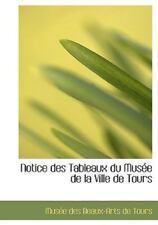 Notice Des Tableaux Du Musace de La Ville de Tours: By Musace Des Beaux-Arts ...