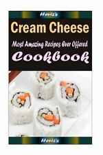 Cream Cheese: Delicious and Healthy Recipes You Can Quickly and Easily Cook...