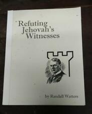 Refuting Jehovah's Witnesses by Randall Watters