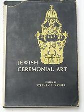 JEWISH CEREMONIAL ART by STEPHEN S. KAYSER~ (1955) HARDCOVER