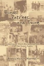 Blinds, Patches and Twine: A Collection of Short Stories and Poems from the Haga