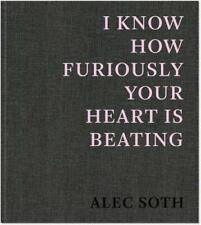 I Know How Furiously Your Heart Is Beating by SOTH, Alec and Hanya Yanagihara