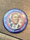Barack Obama Our First African American President 3 Inch Button Pin 2009