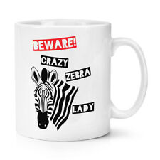 Tenga cuidado con Crazy Cebra Dama 10oz Taza Taza-Divertido Animal Zoo Safari